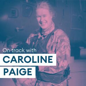 On Track with Caroline Paige