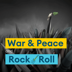 War & Peace and Rock & Roll (Part 2)